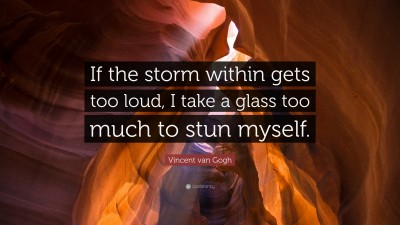177451-Vincent-van-Gogh-Quote-If-the-storm-within-gets-too-loud-I-take-a.jpg